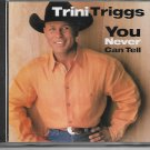 TRINI TRIGGS You Never Can Tell CD SINGLE
