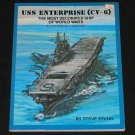 USS Enterprise (CV-6): The Most Decorated Ship of World War II - A Pictorial History