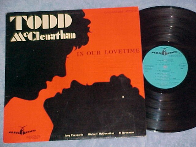 TODD McCLENATHAN-IN OUR LOVETIME-Private LP-Fredonia,NY