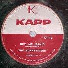 78--THE SUNNYSIDERS--HEY MR. BANJO/ZOOM--1955--Kapp 113