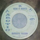 45--BARBARA MASON--OH, HOW IT HURTS--1967--Arctic 137