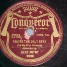 78-GENE AUTRY-YOU'RE THE ONLY STAR-1938--Conqueror 9098