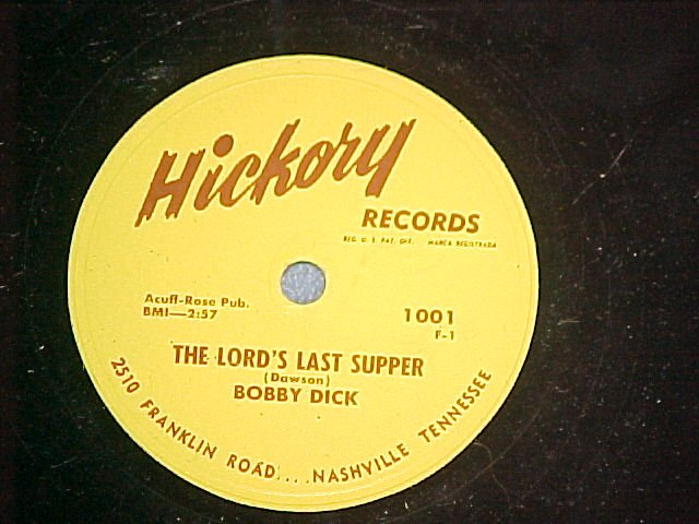 78-BOBBY DICK--THE LORD'S LAST SUPPER--Hickory 1001--NM