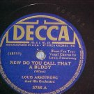78-LOUIS ARMSTRONG--NEW DO YOU CALL THAT A BUDDY--Decca