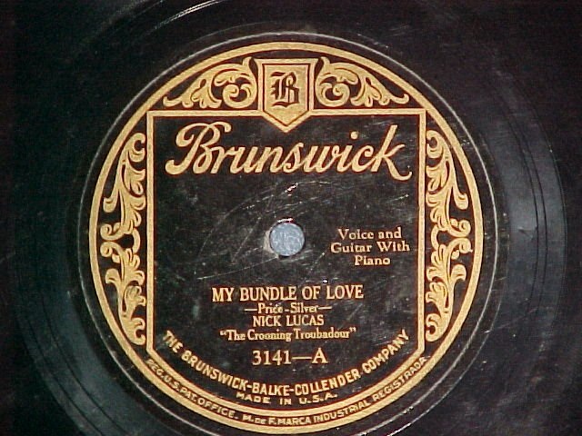 78--NICK LUCAS--MY BUNDLE OF LOVE--1926--Brunswick 3141