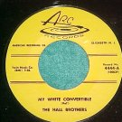 45-THE HALL BROTHERS--MY WHITE CONVERTIBLE-Arc 4444--NM