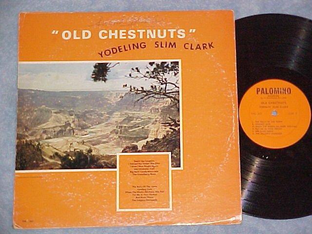 YODELING SLIM CLARK-OLD CHESTNUTS-1967 LP--Palomino 307