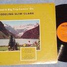 YODELING SLIM CLARK-I FEEL A BIG TRIP COMIN' ON-1966 LP