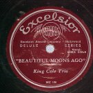 78-(NAT) KING COLE TRIO--BEAUTIFUL MOONS AGO--Excelsior