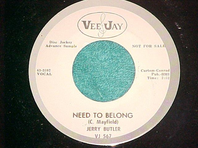 45-JERRY BUTLER-NEED TO BELONG-1963-Vee Jay-WL Promo-NM