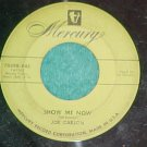 45-JOE CARSON-SHOW ME NOW-1954-Mercury70398-green label
