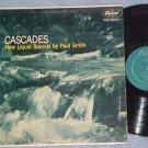 PAUL SMITH--CASCADES--NEW LIQUID SOUNDS--VG/VG+ 1955 LP