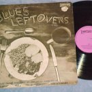 BLUES LEFTOVERS-Vol 4--NM/VG Mono 1969 UK LP--Immediate