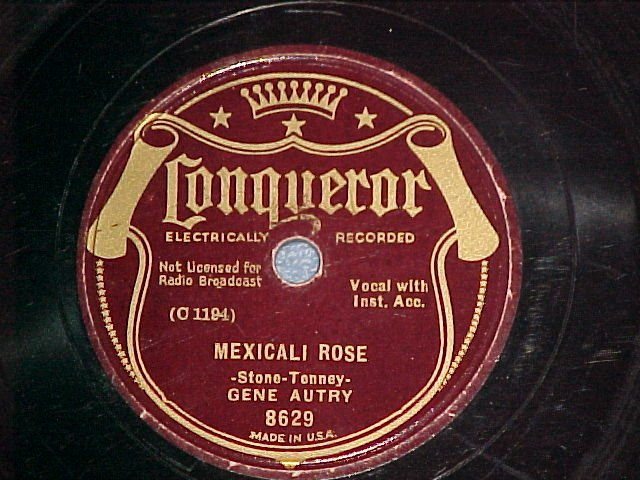 78--GENE AUTRY--MEXICALI ROSE--1935--Conqueror 8629
