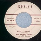 45--NICK MANERO SINGERS/EDDIE PIANO MILLER--Rego 1002