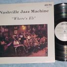 NASHVILLE JAZZ MACHINE--WHERE'S ELI--1984 LP on AM-PM