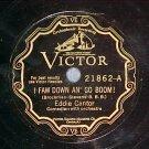 78--EDDIE CANTOR--I FAW DOWN AN' GO BOOM!--Victor--VG++