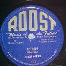 78--ERROLL GARNER--NO MOON--c. 1952--Roost 606--VG+