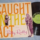 BETTY REILLY-CAUGHT IN THE ACT-NM/VG+ '57LP--RKO-Unique