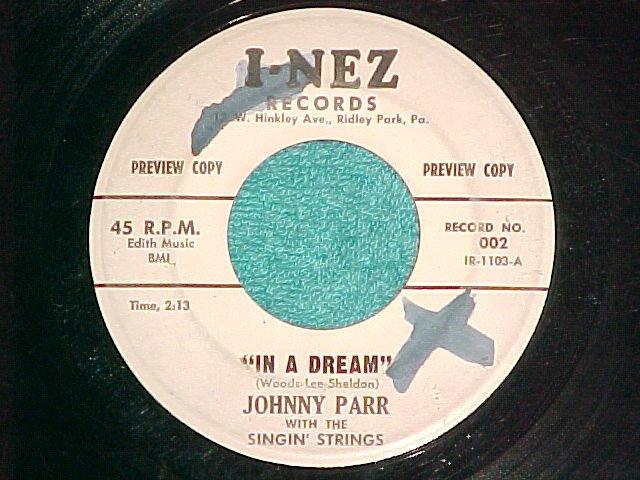 45--JOHNNY PARR--IN A DREAM--I-nez 002--WL Promo--VG+