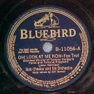 78-BOB CHESTER-OH! LOOK AT ME NOW--1941--Bluebird 11054