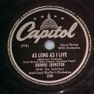 78-JOHNNIE JOHNSTON--AS LONG AS I LIVE-Capitol 228--VG+