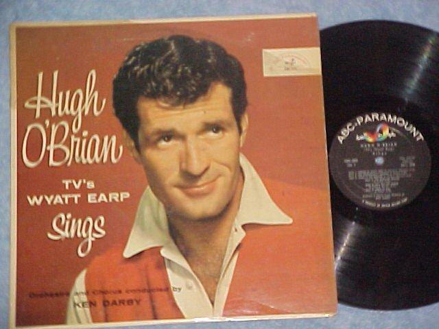 HUGH O'BRIAN (TV's WYATT EARP) SINGS--1957 LP--ABC-Par.