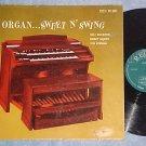 ORGAN...SWEET N' SWING--Mid-'50's LP--Regent MG-6004