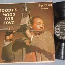JAMES MOODY--MOODY'S MOOD FOR LOVE--1957 LP--Argo 613