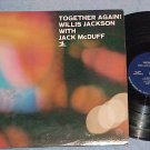 WILLIS JACKSON WITH JACK McDUFF-TOGETHER AGAIN!-1965 LP