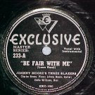 78--JOHNNY MOORE'S THREE BLAZERS--BE FAIR WITH ME--VG