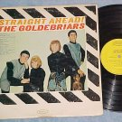 THE GOLDEBRIARS--STRAIGHT AHEAD--1964 LP--Epic LN-24114