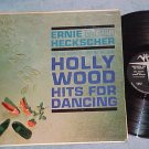 ERNIE HECKSCHER-HOLLYWOOD HITS FOR DANCING--VG+ 1961 LP