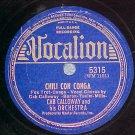 78--CAB CALLOWAY--CHILI CON CONGA--1939--Vocalion 5315