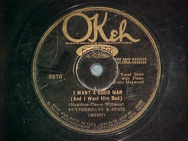 78--BUTTERBEANS AND SUSIE--I WANT A GOOD MAN--Okeh 8620