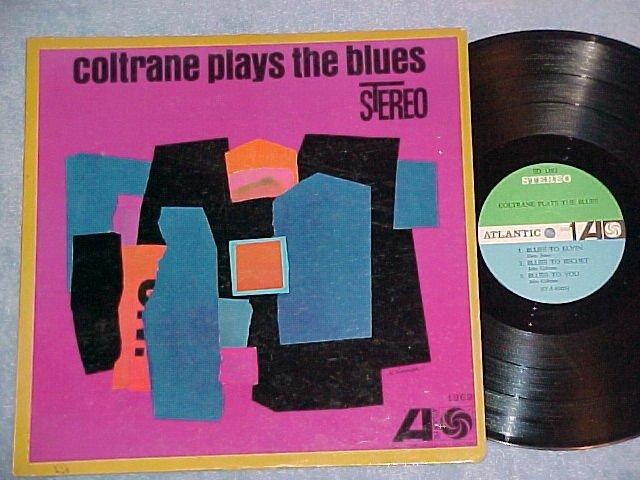 (JOHN) COLTRANE PLAYS THE BLUES--1961 LP--Atl white fan