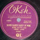 78-GENE AUTRY AND JIMMY LONG--SILVER HAIRED DADDY--Okeh