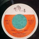 45-HAPPY DAY SINGERS-HAVE A HAPPY DAY-1970--Hap Day--NM