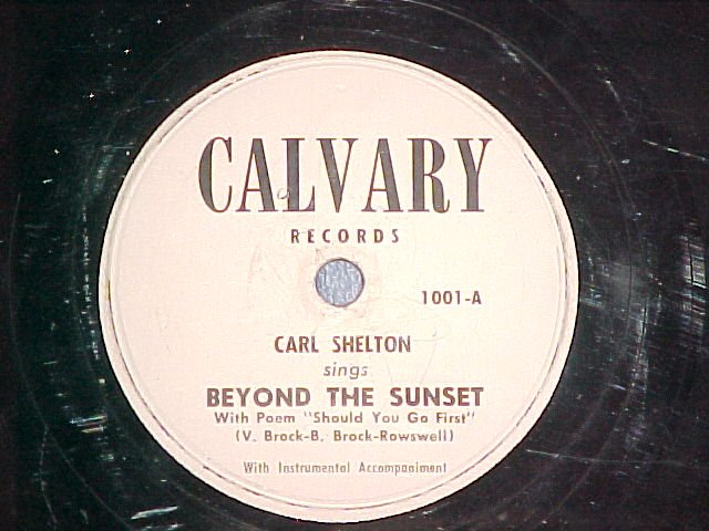 78--CARL SHELTON--BEYOND THE SUNSET--Calvary 1001--VG