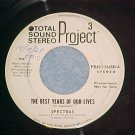 WL Promo 45--SPECTRAS--THE BEST YEARS OF OUR LIVES--VG+