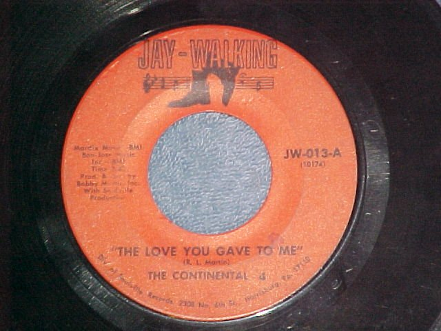 45-CONTINENTAL 4--THE  LOVE YOU GAVE TO ME--Jay-Walking