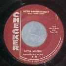 45-LITTLE MILTON--WE'RE GONNA MAKE IT-1965-Maroon label