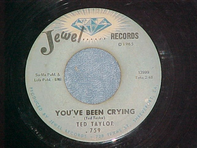 45-TED TAYLOR--YOU'VE BEEN CRYING--1966--Jewel 759--VG+