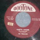 45-PENGUINS--EARTH ANGEL-1955-Dootone Maroon Label--VG+