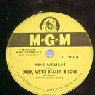 78-HANK WILLIAMS--BABY, WE'RE REALLY IN LOVE--MGM 11100