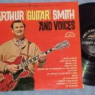 ARTHUR (GUITAR) SMITH AND VOICES--VG/VG+ Stereo 1963 LP