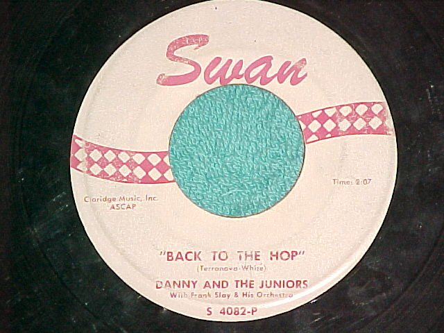 45-DANNY AND THE JUNIORS-BACK TO THE HOP-1961-Swan 4082