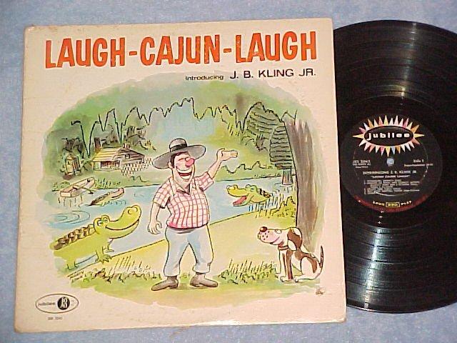J. B. KLING JR.--LAUGH CAJUN LAUGH--1963 LP on Jubilee