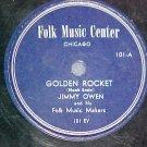 78-JIMMY OWEN-GOLDEN ROCKET-Folk Music Center label 101