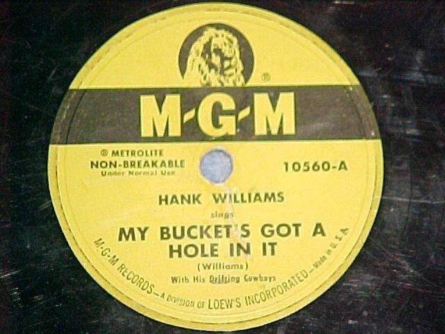 78-HANK WILLIAMS-MY BUCKET'S GOT A HOLE IN IT-1949--MGM